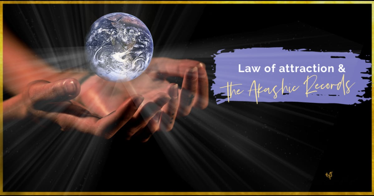 Akashic records & the Law of attraction