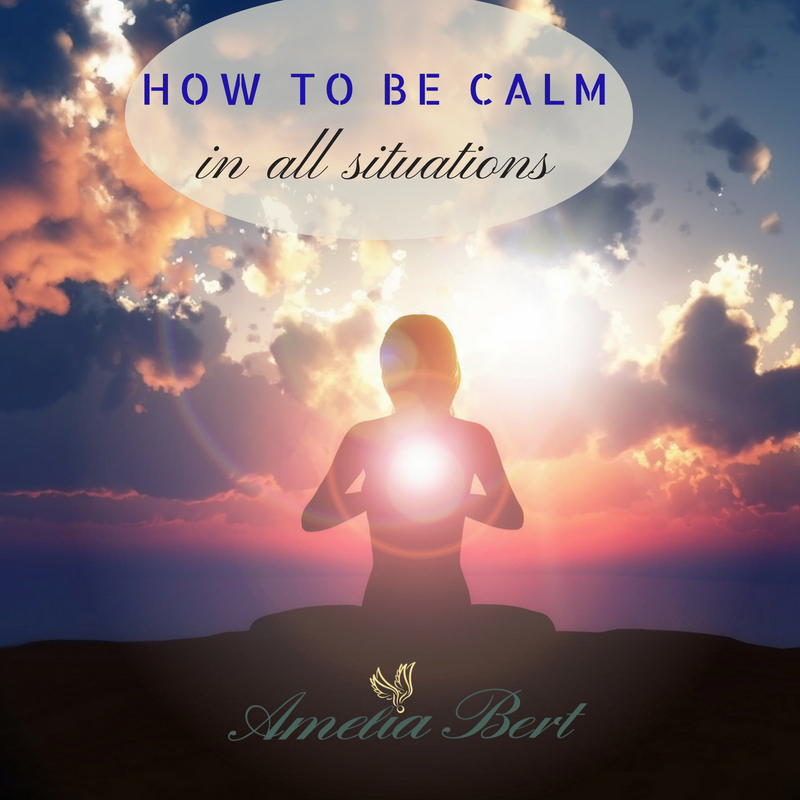 How to be calm in all situations, a powerful tool