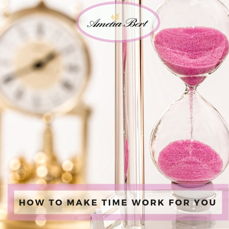 How to make time work for you