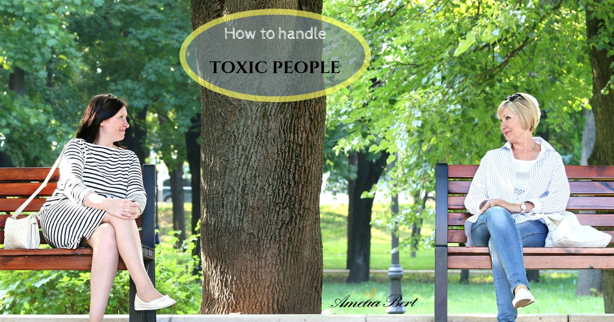 HOW TO HANDLE TOXIC PEOPLE