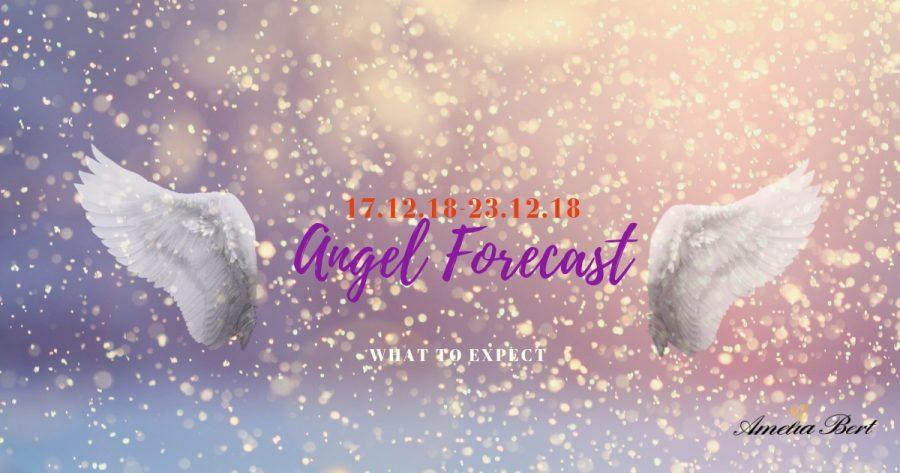 ANGEL FORECAST: 17.12.18 – 23.12.18
