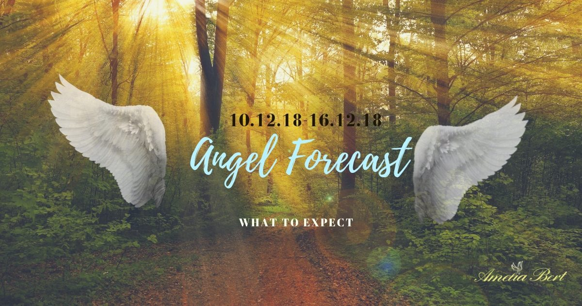 ANGEL FORECAST – 10.12.18 – 16.12.18
