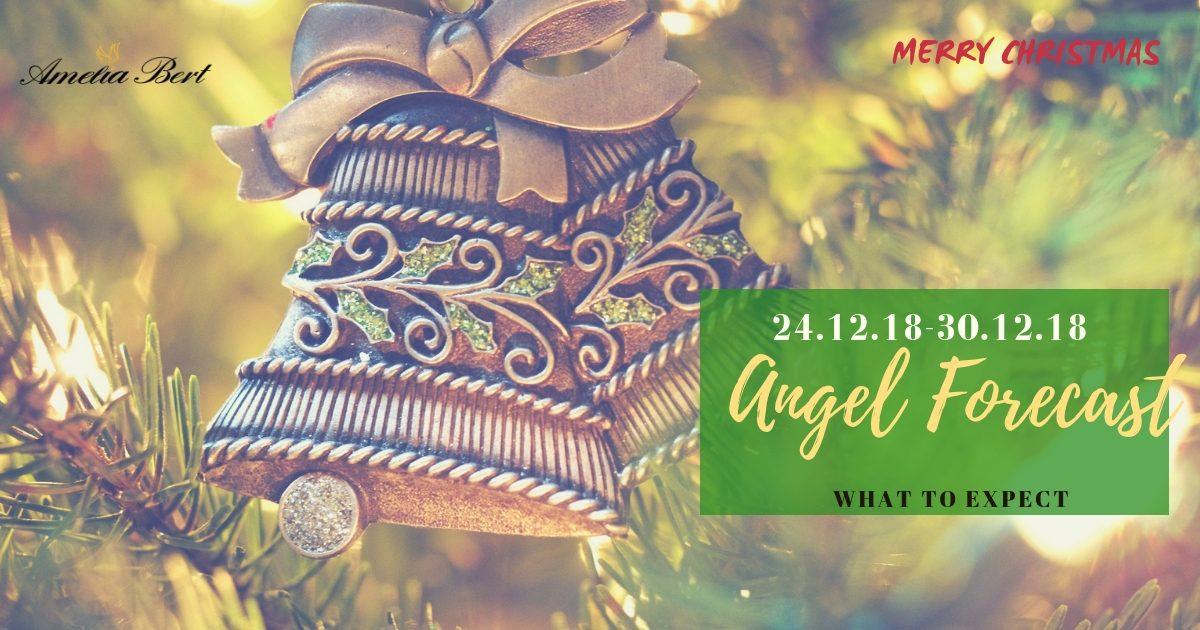 ANGEL FORECAST: 24.12.18 – 30.12.18