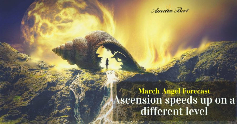 Ascension speeds up on a different level : March Angel Forecast