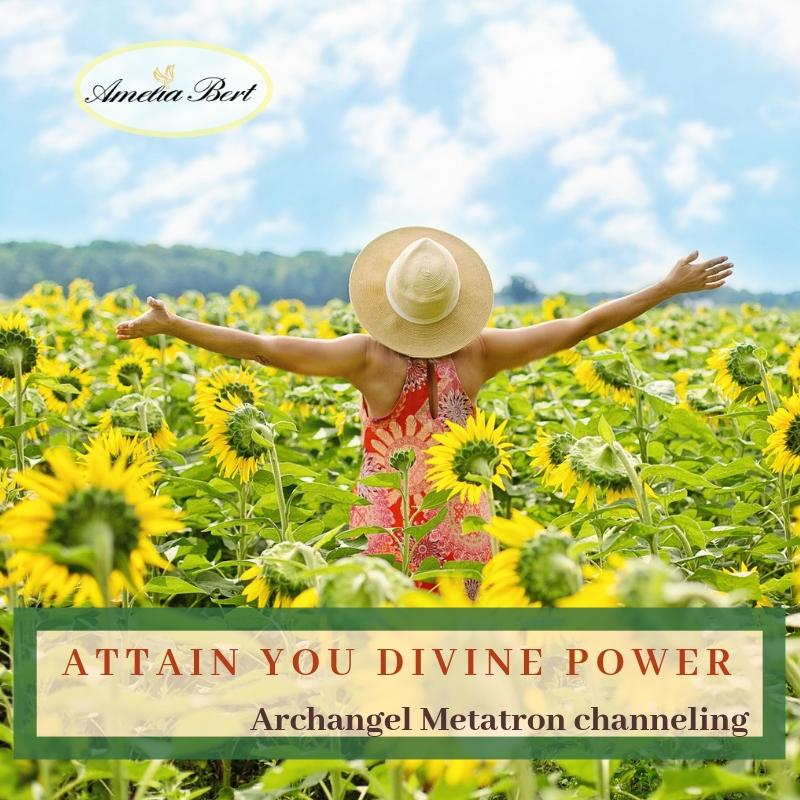 Attain you Divine power – Archangel Metatron channeling