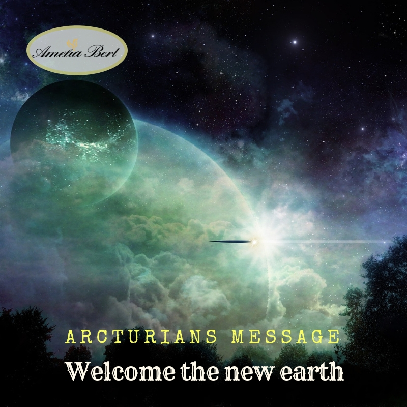 Message from Arcturians: welcome the new earth
