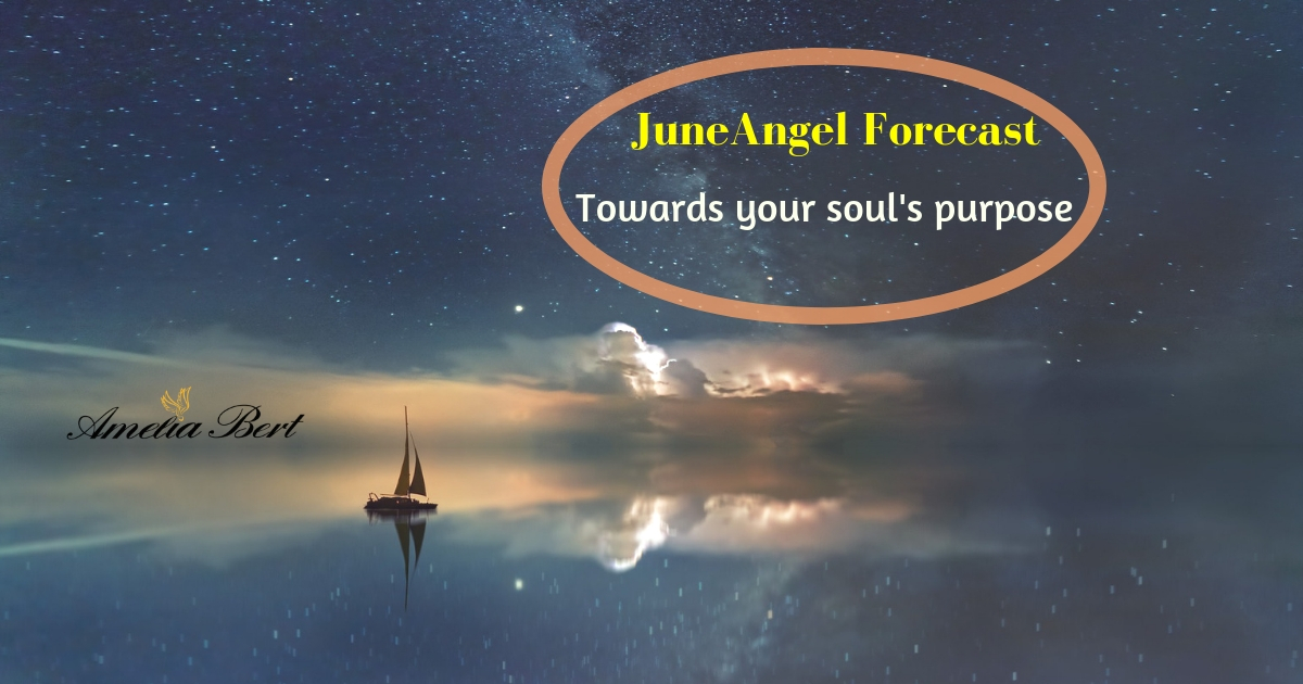 Toward your soul's purpose: June Angel forecast
