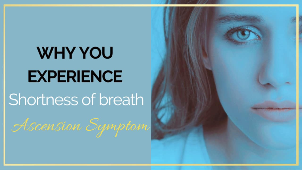 Why you experience heaviness and shortness of breath – ascension symptom