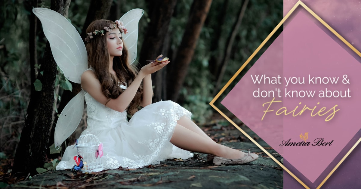 What you know & don't know about Fairies