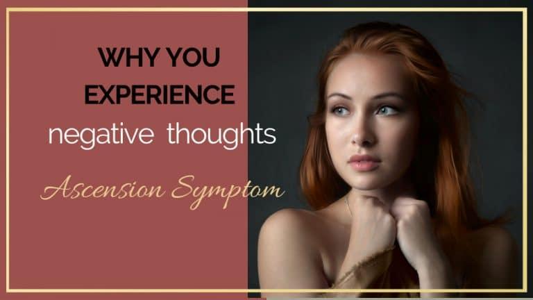 ascension symptoms negativity