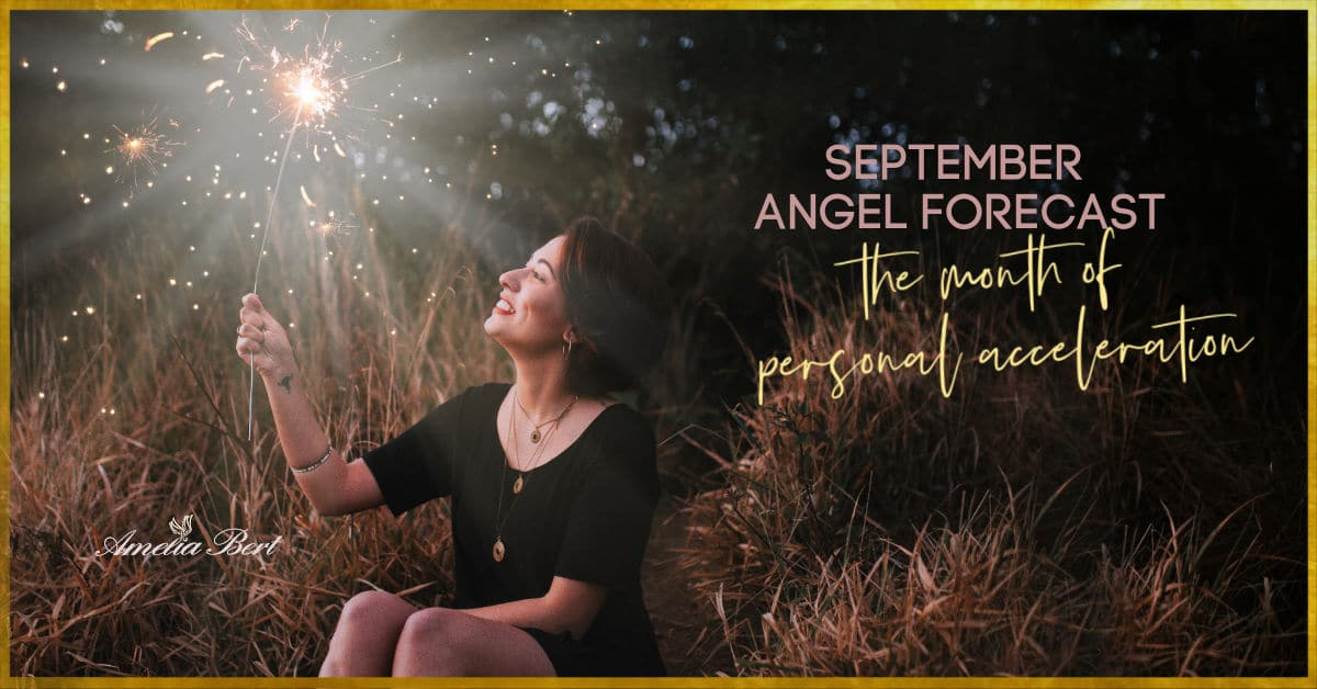 The Month of self- growth & personal acceleration – September Angel Forecast