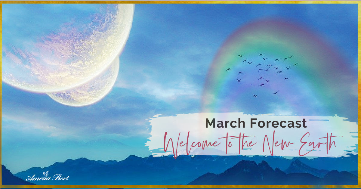 Welcome to the new Earth – March ANGEL FORECAST