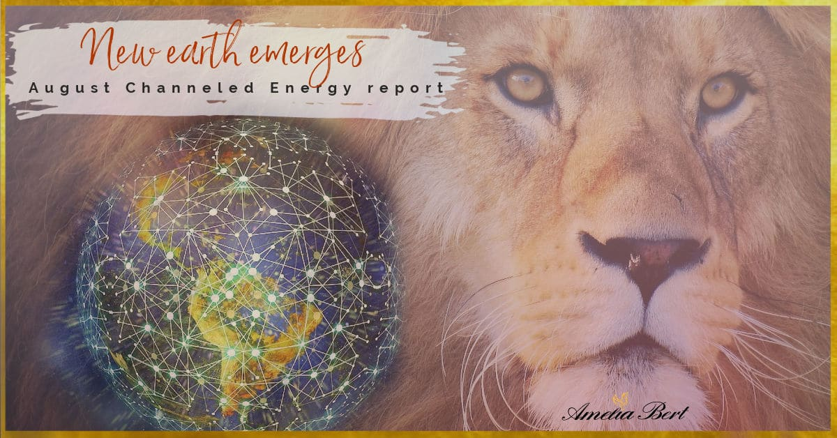 New Earth Emerges – August Channeled Energy Report